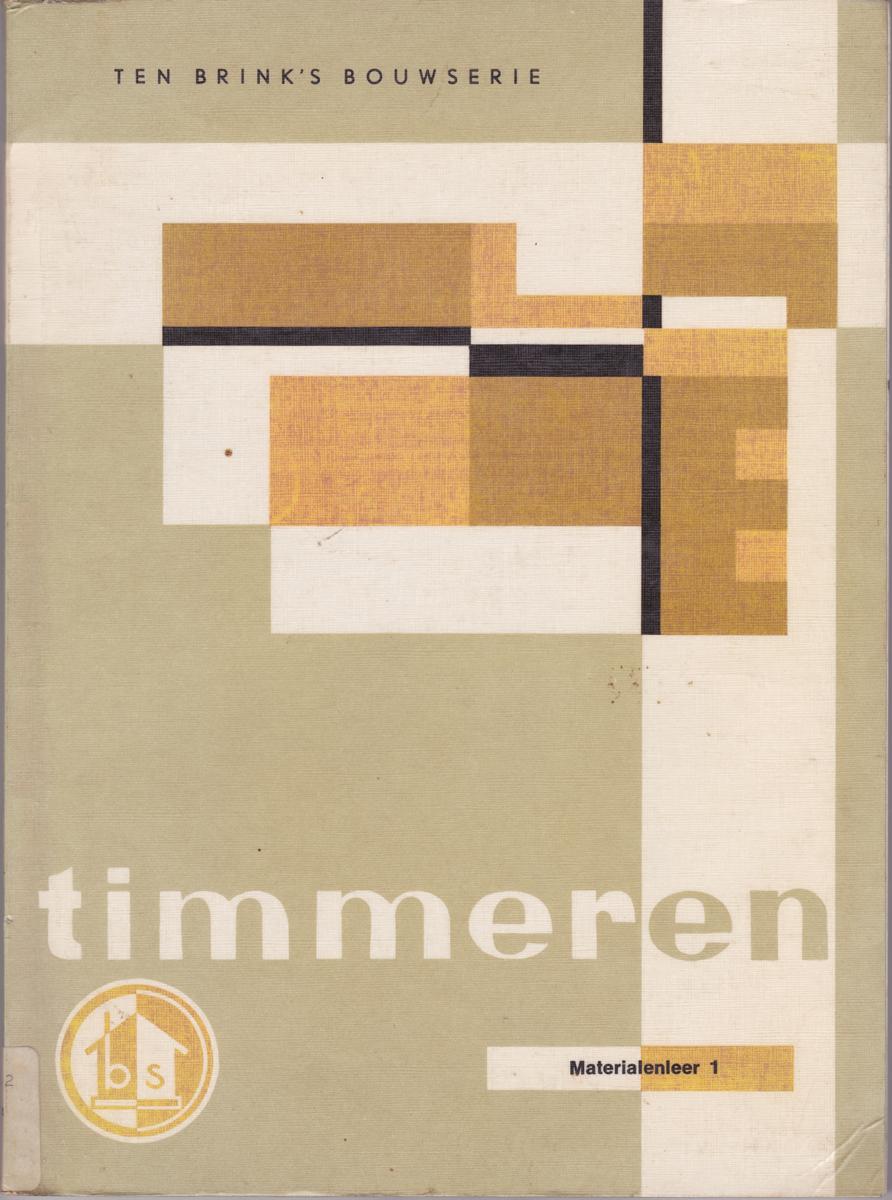 Timmeren  / Ten Brink's bouwserie